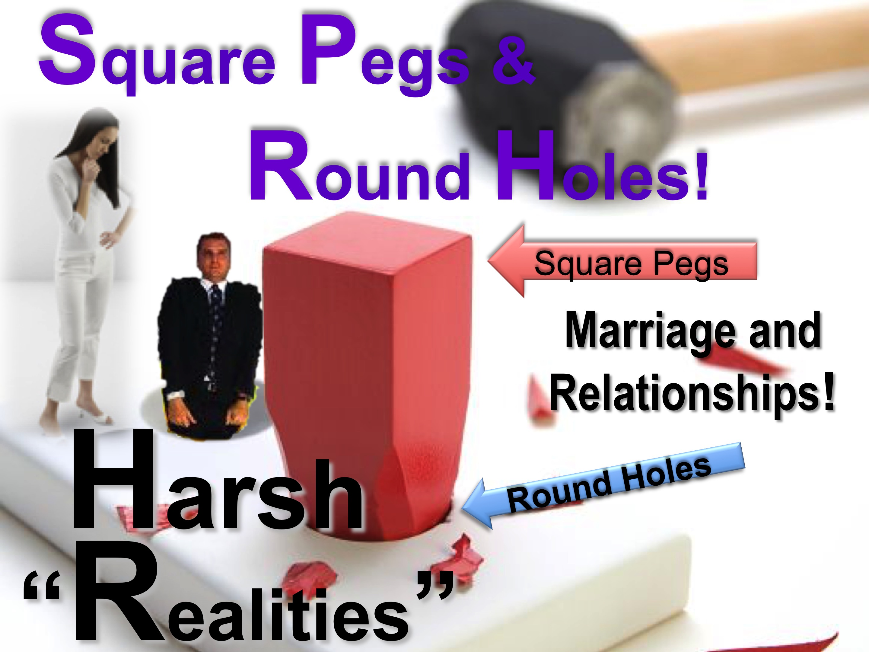 Square Pegs & Round Holes - Marriage Edition