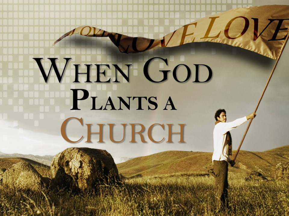 When God Plants A Church